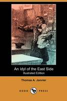 An Idyl of the East Side (Illustrated Edition) (Dodo Press) (Paperback)