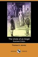 The Uncle of an Angel (Illustrated Edition) (Dodo Press) (Paperback)