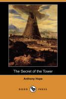 The Secret of the Tower (Dodo Press) (Paperback)