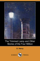 The Trimmed Lamp and Other Stories of the Four Million (Dodo Press) (Paperback)