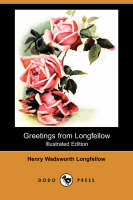 Greetings from Longfellow (Illustrated Edition) (Dodo Press) (Paperback)