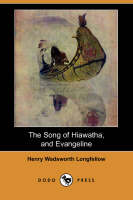 The Song of Hiawatha, and Evangeline (Dodo Press) (Paperback)