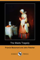 The Maids Tragedy (Dodo Press) (Paperback)