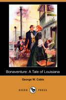 Bonaventure: A Tale of Louisiana (Paperback)
