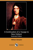 A Continuation of a Voyage to New Holland (Illustrated Edition) (Dodo Press)
