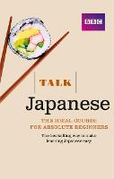 Talk Japanese (Book/CD Pack): The ideal Japanese course for absolute beginners - Talk