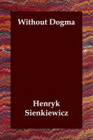 Without Dogma (Paperback)