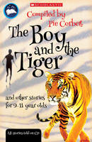 The Boy and the Tiger and Other Stories for 9 to 11 Year Olds - Pie Corbett's Storyteller