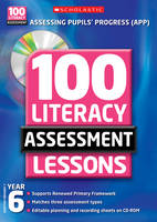 100 Literacy Assessment Lessons; Year 6 - 100 Literacy Assessment Lessons