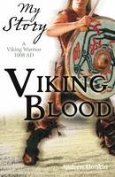 Viking Blood; A Viking Warrior AD 1008 - My Story (Paperback)