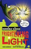 Frightening Light - Horrible Science (Paperback)