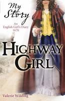 Highway Girl - My Story (Paperback)
