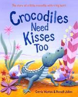 Crocodiles Need Kisses Too (Paperback)
