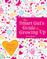 The Smart Girl's Guide to Growing Up (Paperback)