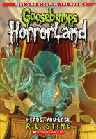 Heads, You Lose - Goosebumps Horrorland 15 (Paperback)