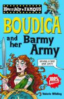 Boudica and Her Barmy Army - Horribly Famous S. (Paperback)