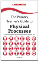 Physical Processes - The Primary Teachers Guide (Paperback)