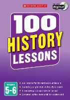 100 History Lessons: Years 5-6 - 100 Lessons - New Curriculum