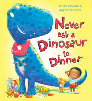 Never Ask a Dinosaur to Dinner (Hardback)