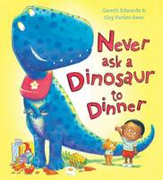 Never Ask a Dinosaur to Dinner (Paperback)