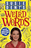Susie Dent's Weird Words (Paperback)