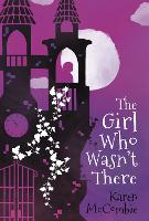 The Girl Who Wasn't There (Paperback)