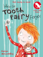 When the Tooth Fairy Forgot - Little Red Robin 9 (Paperback)