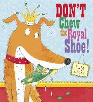 Don't Chew the Royal Shoe (Paperback)