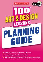 100 Art & Design Lessons: Planning Guide - 100 Lessons - New Curriculum