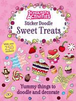 Sticker Doodle Sweet Treats - Scholastic Activities (Paperback)