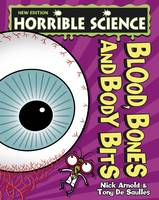 Blood, Bones and Body Bits - Horrible Science (Paperback)