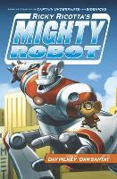 Ricky Ricotta's Mighty Robot - Ricky Ricotta 1 (Paperback)