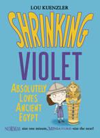 Shrinking Violet Absolutely Loves Ancient Egypt - Shrinking Violet 4 (Paperback)