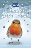 A Snowy Robin Rescue - RSPCA 10 (Paperback)