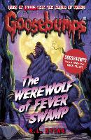 The Werewolf of Fever Swamp - Goosebumps (Paperback)