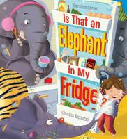 Is That an Elephant in My Fridge? (Paperback)