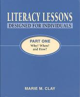 Literacy Lessons: Designed for Individuals: Part One - Why? When? and How? - Marie Clay (Paperback)