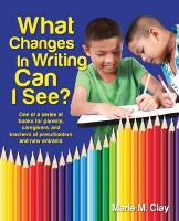 What Changes in Writing Can I See - Marie Clay (Paperback)