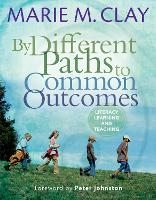 By Different Paths to Common Outcomes: Literacy Learning and Teaching - Marie Clay (Paperback)
