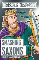Smashing Saxons - Horrible Histories (Paperback)