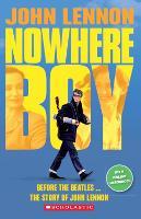 John Lennon: Nowhere Boy - Scholastic Readers (Paperback)