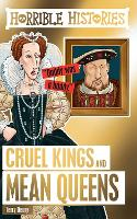 Cruel Kings and Mean Queens - Horrible Histories Special (Paperback)