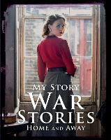 War Stories: Home and Away - My Story Collections (Paperback)
