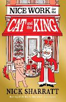 Nice Work for the Cat and the King