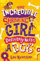 The Incredible Shrinking Girl Definitely Needs a Dog - The Incredible Shrinking Girl 2 (Paperback)