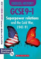 Superpower Relations and the Cold War, 1941-91 (GCSE 9-1 Edexcel History) - GCSE Grades 9-1 History (Paperback)