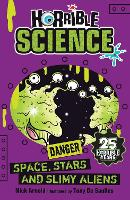 Space, Stars and Slimy Aliens - Horrible Science (Paperback)