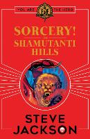 Fighting Fantasy: Sorcery! The Shamutanti Hills - Fighting Fantasy (Paperback)