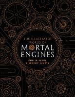 The Illustrated World of Mortal Engines - Mortal Engines Quartet (Hardback)