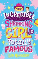 The Incredible Shrinking Girl is Totally Famous - The Incredible Shrinking Girl 3 (Paperback)